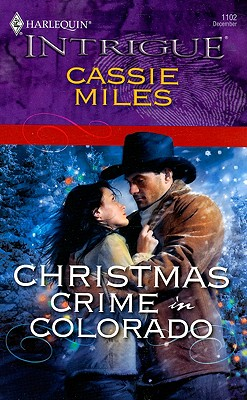 Christmas Crime In Colorado (Harlequin Intrigue Series), CASSIE MILES