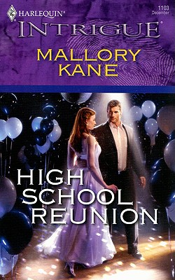 High School Reunion (Harlequin Intrigue Series), MALLORY KANE