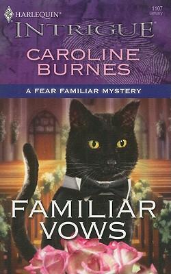 Familiar Vows (Harlequin Intrigue Series), CAROLINE BURNES