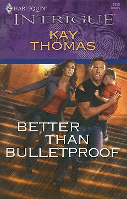 Image for Better Than Bulletproof (Harlequin Intrigue Series)