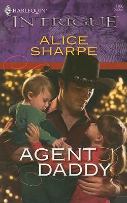 Agent Daddy (Harlequin Intrigue Series), ALICE SHARPE
