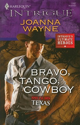 Bravo, Tango, Cowboy (Harlequin Intrigue Series), JOANNA WAYNE