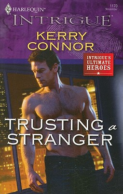 Trusting a Stranger (Harlequin Intrigue Series), Kerry Connor