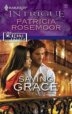 Saving Grace (Harlequin Intrigue Series), Patricia Rosemoor