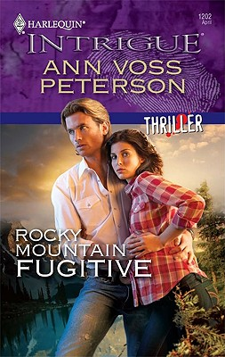 Rocky Mountain Fugitive (Harlequin Intrigue Series), Ann Voss Peterson