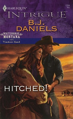 Hitched! (Harlequin Intrigue Series), B.J. Daniels
