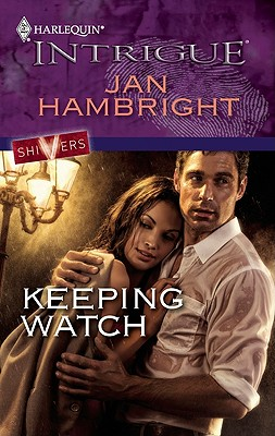 Keeping Watch (Harlequin Intrigue Series), Jan Hambright