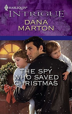 The Spy Who Saved Christmas (Harlequin Intrigue Series), Dana Marton