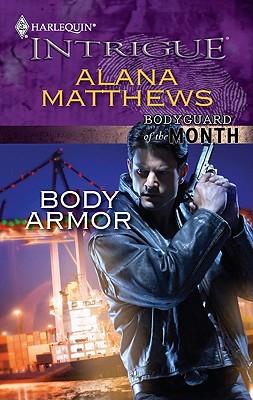 Body Armor (Harlequin Intrigue Series), Alana Matthews