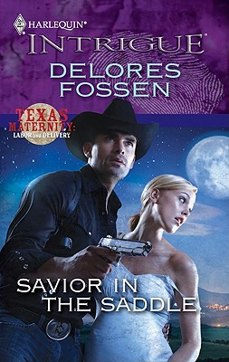 Savior in the Saddle (Harlequin Intrigue Series), Delores Fossen