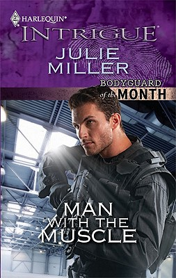 Man with the Muscle (Harlequin Intrigue Series), Julie Miller