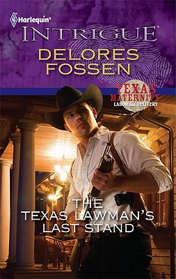 The Texas Lawman's Last Stand (Harlequin Intrigue Series), Delores Fossen