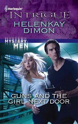 Guns and the Girl Next Door (Harlequin Intrigue Series), HelenKay Dimon