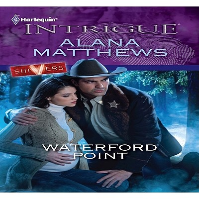 Waterford Point (Harlequin Intrigue Series), Alana Matthews