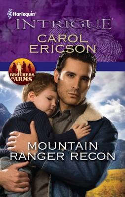 Mountain Ranger Recon (Harlequin Intrigue Series), Carol Ericson