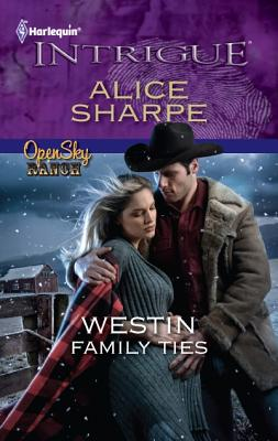 Westin Family Ties (Harlequin Intrigue Series), Alice Sharpe