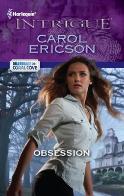 Obsession (Harlequin Intrigue Series), Carol Ericson