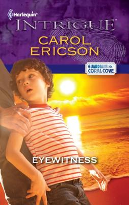 Eyewitness (Harlequin Intrigue Series), Carol Ericson