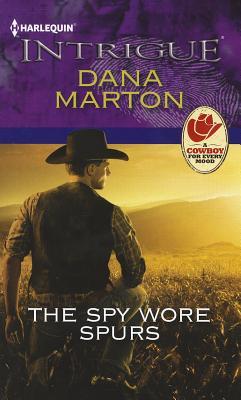 The Spy Wore Spurs (Harlequin Intrigue Series), Dana Marton