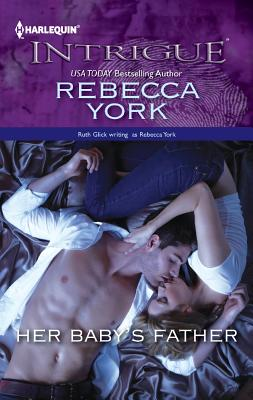 Her Baby's Father (Harlequin Intrigue Series), Rebecca York