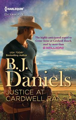 Justice at Cardwell Ranch (Harlequin Intrigue), B.J. Daniels