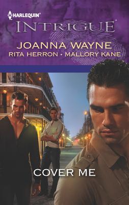 Cover Me: Bayou Payback Bayou Jeopardy Bayou Justice (Harlequin Intrigue Series), Wayne, Joanna, Herron, Rita, Kane, Mallory