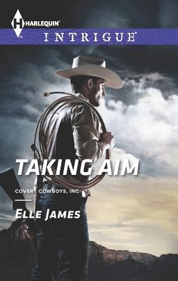 Taking Aim (Harlequin Intrigue), Elle James