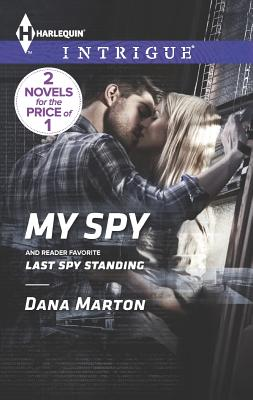 My Spy: Last Spy Standing (Harlequin Intrigue Series), Dana Marton