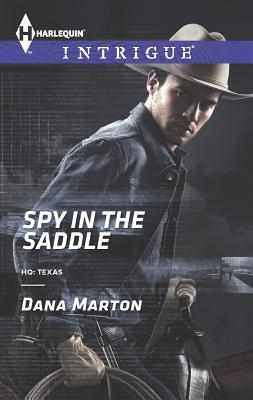 Spy in the Saddle (Harlequin IntrigueHQ: Texas), Dana Marton