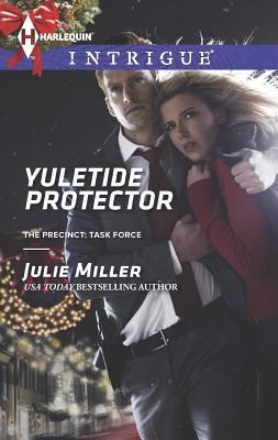 Yuletide Protector (Harlequin IntrigueThe Precinct: Task Force), Julie Miller