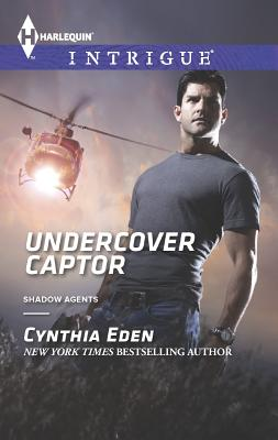 Undercover Captor (Harlequin IntrigueShadow Agents: Guts a), Cynthia Eden