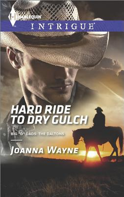 Image for Hard Ride to Dry Gulch (Harlequin Intrigue Big 'D' Dads: The Daltons)
