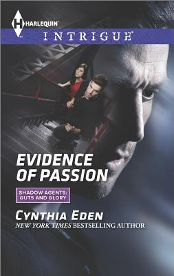 Evidence of Passion (Harlequin Intrigue Shadow Agents: Guts a), Cynthia Eden
