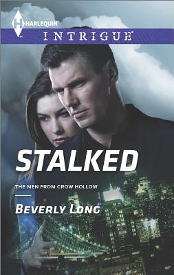 Stalked (Harlequin Intrigue The Men from Crow Hol), Beverly Long