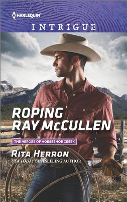 Image for Roping Ray McCullen (The Heroes of Horseshoe Creek)