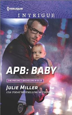APB: Baby (The Precinct: Bachelors in Blue), Julie Miller