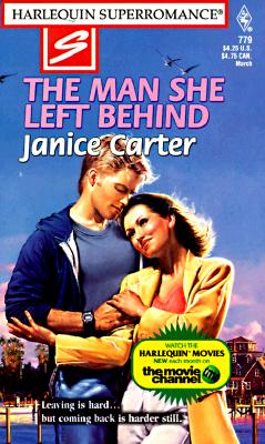 Image for The Man She Left Behind (Harlequin Superromance No. 779)