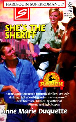 She's the Sheriff: Home on the Ranch (Harlequin Superromance No. 787), ANNE MARIE DUQUETTE
