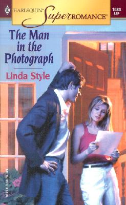 The Man in the Photograph (Harlequin Superromance No. 1084), Linda Style