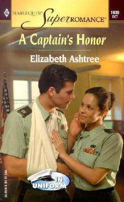 A Captain's Honor : In Uniform (Harlequin Superromance No. 1089), Elizabeth Ashtree