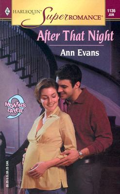 After That Night: 9 Months Later (Harlequin Superromance No. 1136), ANN EVANS