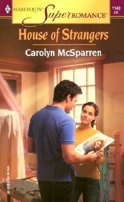 House of Strangers (Harlequin Superromance No. 1143), Carolyn McSparren