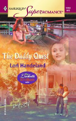The Daddy Quest: The Luchetti Brothers (Harlequin Superromance No. 1151), Lori Handeland