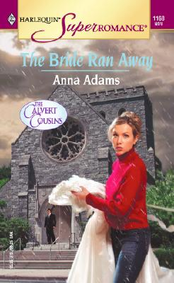 Image for The Bride Ran Away: The Calvert Cousins (Harlequin Superromance No. 1168)