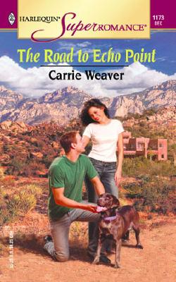 The Road to Echo Point (Harlequin Superromance No. 1173), Carrie Weaver