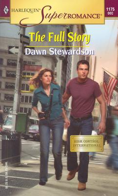 The Full Story : Risk Control International (Harlequin Superromance No. 1175), DAWN STEWARDSON