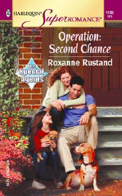 Operation: Second Chance: The Special Agents (Harlequin Superromance No. 1185), Roxanne Rustand