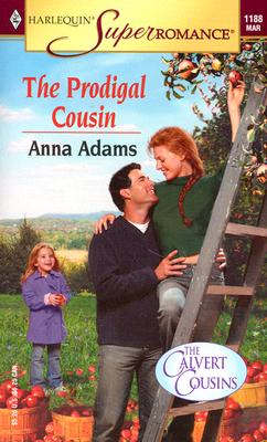 The Prodigal Cousin : The Calvert Cousins  (Harlequin Superromance No. 1188), Anna Adams