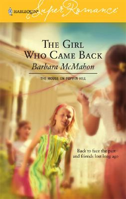 Image for The Girl Who Came Back (Harlequin Superromance No. 1318) (Harlequin Presents)