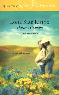 Image for Lone Star Rising: The Baby Diaries (Harlequin Superromance No. 1322) (Harlequin Superromance)